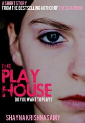 The Playhouse ebook by Shayna Krishnasamy