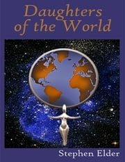 Daughters of the World ebook by Stephen Elder