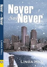Never Say Never ebook by Linda Hill