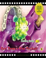 Earl Grape's Wine Festival - A Fairy Tale that Encourages Children to Love Fruit ebook by Yang Lan
