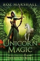 Unicorn Magic - A Feyland Scottish Gamelit Tale ebook by Roz Marshall