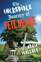 The Incredible Journey of Pete McGee ebook by Adam Wallace