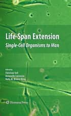 Life-Span Extension ebook by Christian Sell,Antonello Lorenzini,Holly M. Brown-Borg