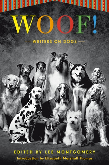 Woof! - Writers on Dogs ebook by
