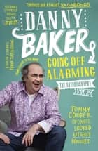 Going Off Alarming - The Autobiography: Vol 2 eBook by Danny Baker