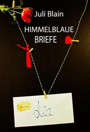 Himmelblaue Briefe ebook by Juli Blain