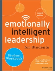 Emotionally Intelligent Leadership for Students - Student Workbook ebook by Marcy Levy Shankman,Scott J. Allen,Paige Haber-Curran