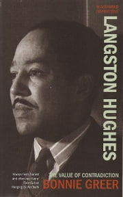 Langston Hughes - The Value of Contradiction ebook by Bonnie Greer