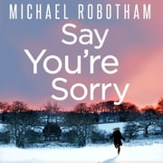 Say You're Sorry audiobook by Michael Robotham