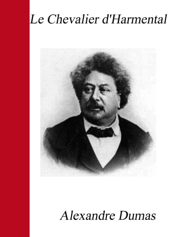 Le Chevalier d'Harmental ebook by Alexandre Dumas