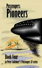 Passengers: Pioneers ebook by Peter Salisbury