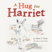 A Hug for Harriet ebook by Glenn S. Guiles