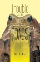 Trouble with Toads ebook by