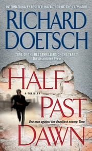 Half-Past Dawn - A Thriller ebook by Richard Doetsch