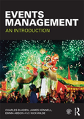 Events Management - An Introduction ebook by Charles Bladen,James Kennell,Emma Abson,Nick Wilde
