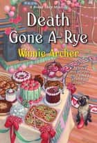 Death Gone A-Rye ebook by