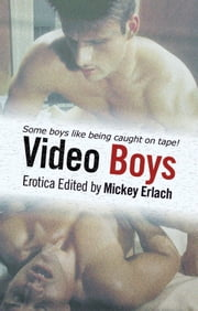 Video Boys ebook by Mickey Erlach