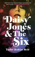 Daisy Jones and The Six ebook by Taylor Jenkins Reid