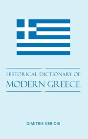 Historical Dictionary of Modern Greece ebook by Dimitris Keridis
