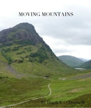 Moving Mountains ebook by Hugh J O'Donnell