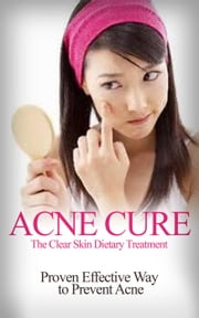 Acne Cure ebook by Barbara Williams