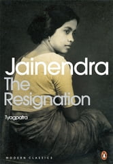 The Resignation - Tyagpatra ebook by Jainendra