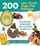 200 Low-Carb High-Fat Recipes ebook by Dana Carpender