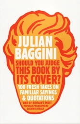 Should You Judge This Book By Its Cover? ebook by Julian Baggini