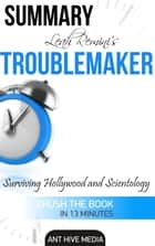 Leah Remini's Troublemaker Surviving Hollywood and Scientology Summary ebook by Ant Hive Media