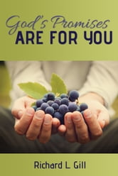 God's Promises Are For You ebook by Richard L. Gill