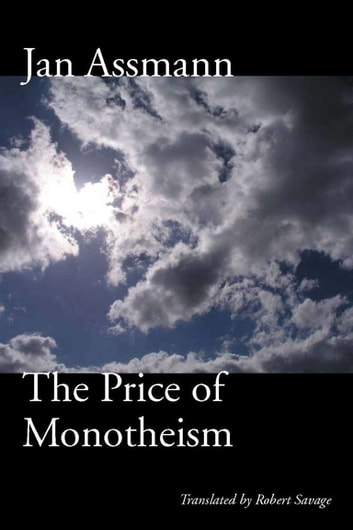 The Price of Monotheism ebook by Jan Assmann