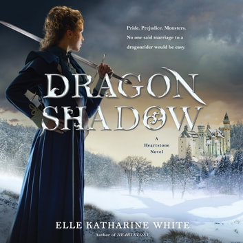 Dragonshadow - A Heartstone Novel audiobook by Elle Katharine White