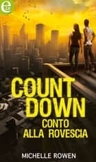 Countdown - Conto alla rovescia (eLit) ebook by Michelle Rowen