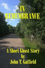 In Remembrance ebook by John Gaffield