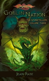 Goblin Nation - The Stonetellers, Volume Three ebook by Jean Rabe
