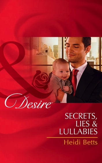 Secrets, Lies & Lullabies (Mills & Boon Desire) ebook by Heidi Betts
