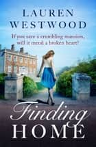 Finding Home - A brilliant feel good romance ebook by Lauren Westwood