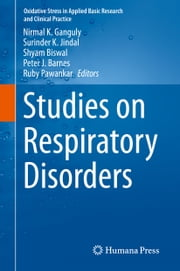 Studies on Respiratory Disorders ebook by Surinder K. Jindal,Shyam Biswal,Peter J. Barnes,Ruby Pawankar,Gautam Kumar Saha