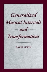 Generalized Musical Intervals and Transformations ebook by David Lewin