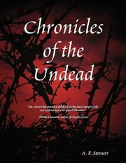 Chronicles of the Undead ebook by A. F. Stewart