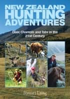New Zealand Hunting Adventures ebook by Steuart Laing