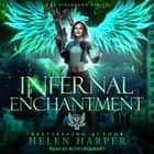 Infernal Enchantment audiobook by Helen Harper