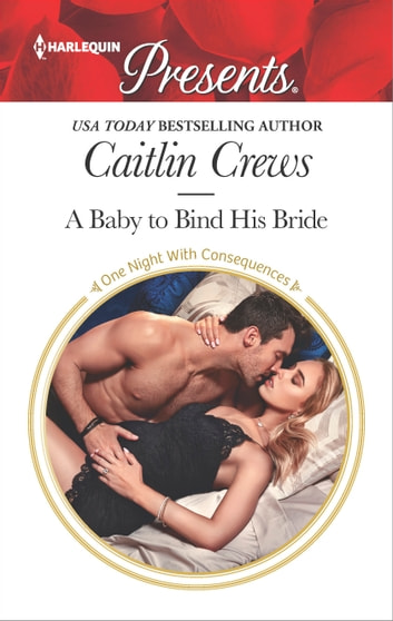 A Baby to Bind His Bride ebook by Caitlin Crews