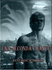 Una seconda chance Ebook di Artemide Waleys