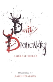 The Devil's Dictionary ebook by Ambrose Bierce,Ralph Steadman