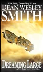 Dreaming Large - A Seeders Universe Story ebook by Dean Wesley Smith