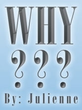 WHY ??? ebook by Julienne