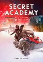 El secreto de Meteora (Secret Academy 4) eBook by Isaac Palmiola