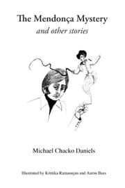 The Mendonça Mystery and Other Stories ebook by Michael Daniels, Krittika  Ramanujan, Aaron Bass,...