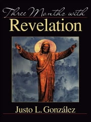 Three Months with Revelation ebook by Gonzalez, Justo , L.